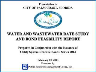 Presentation to CITY OF PALM COAST, FLORIDA