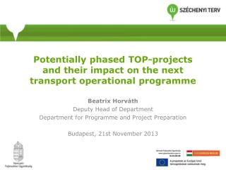 Potentially phased TOP-projects and  their  impact on  the next  transport operational  programme