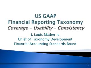 US GAAP  Financial Reporting Taxonomy Coverage - Usability – Consistency