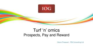 Turf 'n'  omics Prospects, Pay and Reward