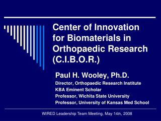 Center of Innovation for Biomaterials in Orthopaedic Research  C.I.B.O.R.