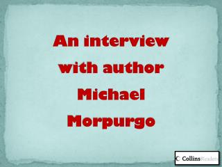 An interview with author Michael  Morpurgo