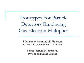 Prototypes For Particle Detectors Employing  Gas Electron Multiplier