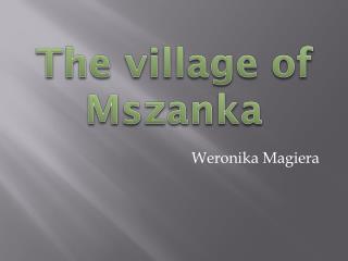 The village  of Mszanka