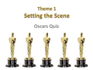 Theme  1 Setting the Scene