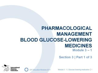 Pharmacological management Blood glucose-lowering medicines
