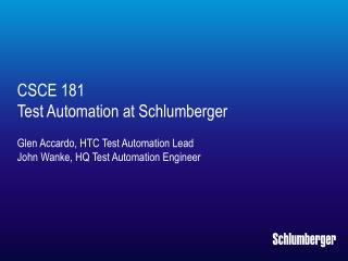 CSCE 181 Test Automation at Schlumberger