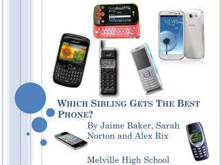 Which Sibling Gets The Best Phone?