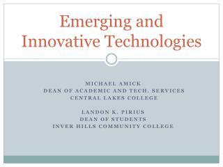 Emerging and Innovative Technologies