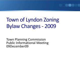 Town of Lyndon Zoning Bylaw Changes - 2009