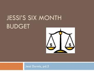Jessi's six month budget