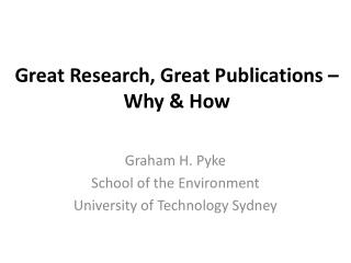 Great Research, Great Publications �  Why & How