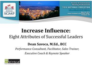 Increase Influence: Eight Attributes of Successful Leaders