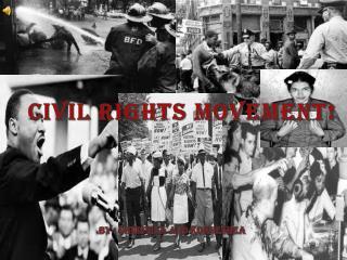 Civil Rights Movement!