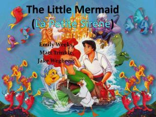 The Little Mermaid ( La Petite  Sirene )