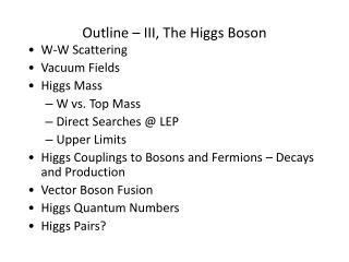 Outline – III, The Higgs Boson