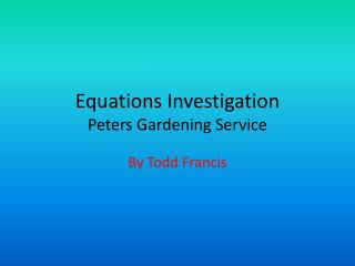 Equations Investigation Peters Gardening Service