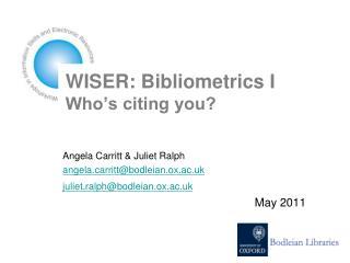 WISER: Bibliometrics I Who's citing you?