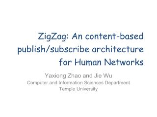 ZigZag : An content-based publish/subscribe architecture for Human Networks
