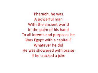 A Pharaoh's story, A Pharaoh's story A Pharaoh's story, A Pharaoh's story