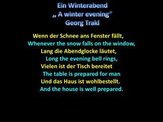 Wenn  der Schnee ans Fenster fällt,  Whenever the snow falls on the window,