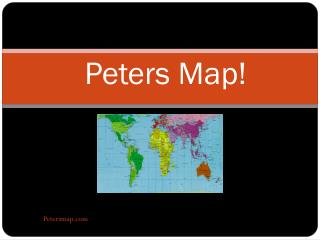 Peters Map!