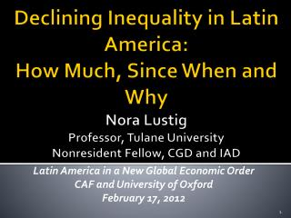 Latin America in a New Global Economic Order CAF and University of Oxford February 17, 2012