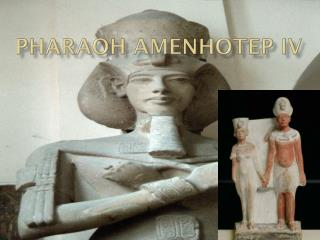 Pharaoh Amenhotep IV