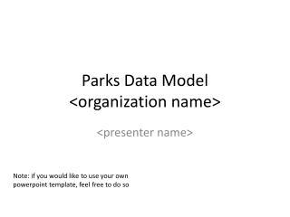 Parks Data Model <organization name>
