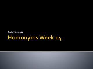 Homonyms  Week  14