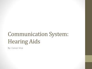 Communication System: Hearing Aids