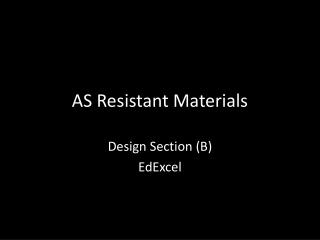 AS Resistant Materials
