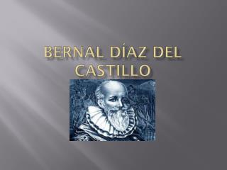 Bernal  D�az  del Castillo