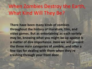 When Zombies Destroy the Earth, What Kind Will They Be?