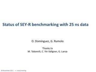 Status of SEY-R benchmarking with  25 ns  data