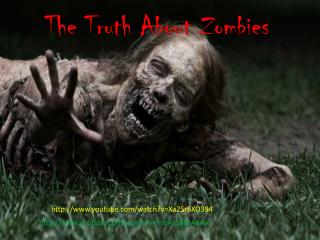 The Truth About Zombies