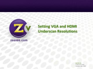 Setting  VGA and HDMI  Underscan Resolutions