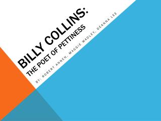 Billy  Collins: the poet of pettiness