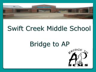 Swift Creek Middle School Bridge to AP