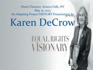 Hotel Clarence. Seneca Falls, NY May 21, 2013 An Adapting Project HISTORY Presentation by