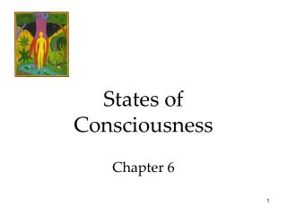 States of Consciousness  Chapter 6