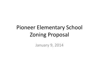 Pioneer Elementary School Zoning Proposal