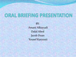 ORAL BRIEFING  P RESENTATION