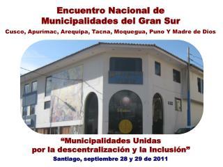 """""""Municipalidades Unidas  por la descentralización y la Inclusión"""""""