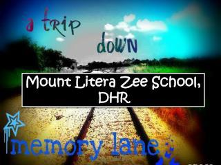Mount  Litera  Zee School,  DHR