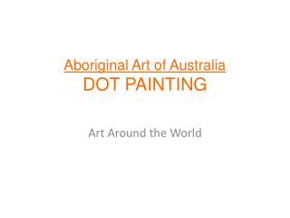 Aboriginal Art of Australia DOT PAINTING