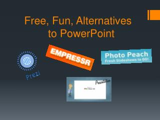 Free, Fun,  Alternatives          to  PowerPoint