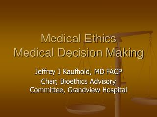 Medical Ethics Medical Decision Making