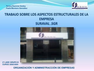 TRABAJO SOBRE LOS ASPECTOS ESTRUCTURALES DE LA EMPRESA SURAVAL .SGR