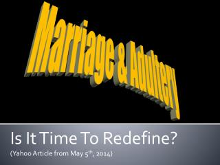 Is It Time To Redefine? (Yahoo Article from May 5 th , 2014)